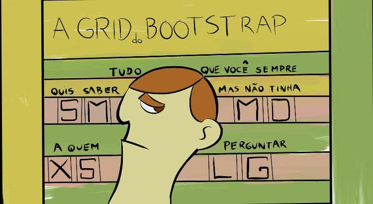 a grid do bootstrap tudo que voce sempre quis saber mas nao tinha a quem perguntar - A Grid do Bootstrap: Tudo que você sempre quis saber mas não tinha a quem perguntar